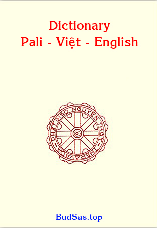 Buddhist Lexicon for three languages: Pali – tiếng Việt – English (Excel files)