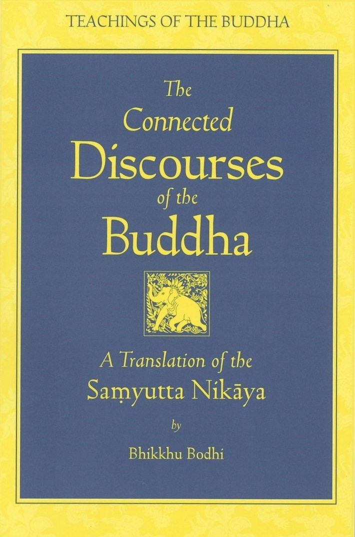 The Collected Discourses of the Buddha – a new translation of the Samyutta Nikaya